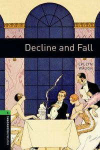 Oxford Bookworms Library Stage 6: Decline and Fall