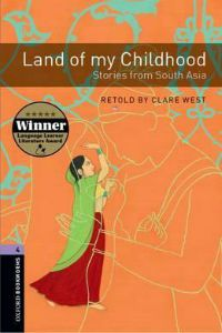 Oxford Bookworms Library Stage 4: Land of my Childhood: Stories from South Asia