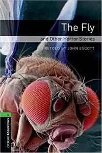 Oxford Bookworms Library Stage 6: The Fly and Other Horror Stories