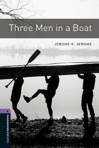 Oxford Bookworms Library Stage 4: Three Men in a Boat